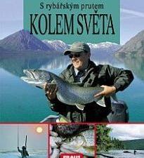 S rybářským prutem kolem světa